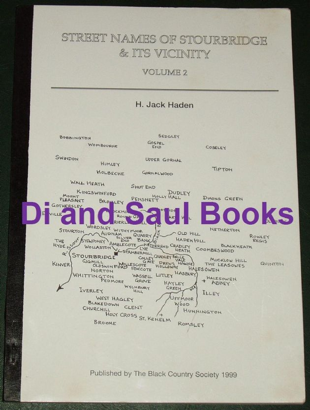 Street Names of Stourbridge and its Vicinity (Volume 2), by Jack Haden